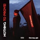 Victor AD – Nothing To Prove [E.P]